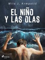 El niño y las olas - Milo J. Krmpotic