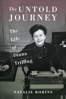 The Untold Journey : The Life of Diana Trilling - Natalie Robins