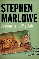 Jeopardy Is My Job - Stephen Marlowe