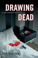 Drawing Dead - Rick Gadziola