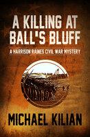 A Killing at Ball's Bluff - Michael Kilian