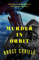 Murder in Orbit - Bruce Coville