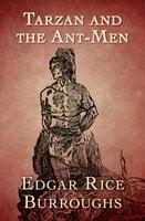 Tarzan and the Ant Men - Edgar Rice Burroughs