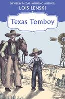 Texas Tomboy - Lois Lenski