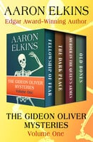The Gideon Oliver Mysteries Volume One - Fellowship of Fear, The Dark Place, Murder in the Queen's Armes, and Old Bones - Aaron Elkins