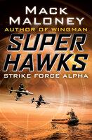 Strike Force Alpha - Mack Maloney