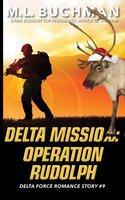 Delta Mission - Operation Rudolph - M.L. Buchman