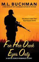 For Her Dark Eyes Only - M.L. Buchman