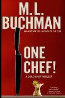 One Chef! - M.L. Buchman