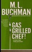 Gas Grilled Chef! - M.L. Buchman