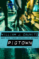Pigtown - William J. Caunitz