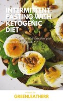 Intermittent Fasting With Ketogenic Diet - Greenleatherr