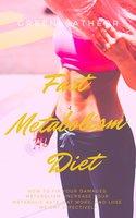 Fast Metabolism Diet - Greenleatherr