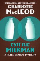 Exit the Milkman - Charlotte MacLeod