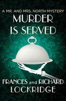Murder Is Served - Richard Lockridge, Frances Lockridge