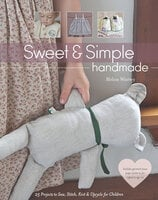 Sweet & Simple Handmade: 25 Projects to Sew, Stitch, Knit & Upcycle for Children - Melissa Wastney