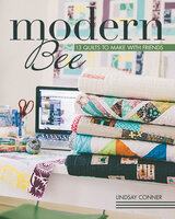 Modern Bee: 13 Quilts to Make with Friends - Lindsay Conner