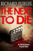 The Next to Die - Richard Fliegel