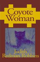 Coyote Woman - Judith Redman Robbins