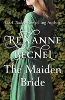 The Maiden Bride - Rexanne Becnel