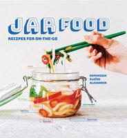 Jar Food: Recipes for on-the-go - Dominique Elöise Alexander