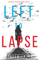 Left to Lapse - Blake Pierce