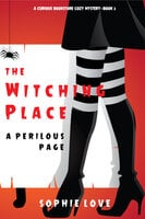 The Witching Place: A Perilous Page - Sophie Love