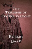 The Triumphs of Eugene Valmont - Robert Barr