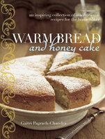Warm Bread and Honey Cake - Gaitri Pagrach-Chandra