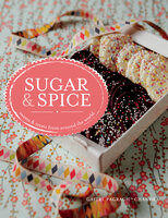 Sugar & Spice: sweets & treats from around the world - Gaitri Pagrach-Chandra