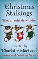 Christmas Stalkings: Tales of Yuletide Murder - Various Authors