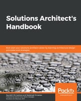 Solutions Architect's Handbook: Kick-start your solutions architect career by learning architecture design principles and strategies - Saurabh Shrivastava, Neelanjali Srivastav