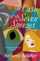 The Case of the Seven Sneezes - Anthony Boucher