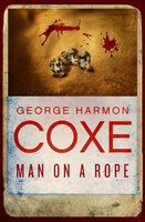 Man on a Rope - George Harmon Coxe