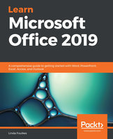 Learn Microsoft Office 2019 : A comprehensive guide to getting started with Word, PowerPoint, Excel, Access and Outlook - Linda Foulkes