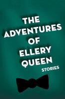 The Adventures of Ellery Queen - Ellery Queen