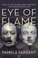 Eye of Flame: Fantasies - Pamela Sargent