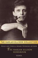 The Harlan Ellison Hornbook: Essays - Harlan Ellison