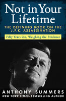 Not in Your Lifetime - The Defining Book on the J.F.K. Assassination - Anthony Summers