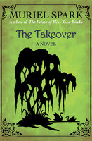 The Takeover: A Novel - Muriel Spark