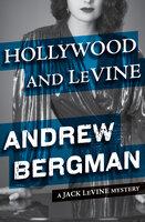 Hollywood and LeVine - Andrew Bergman