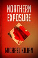Northern Exposure - Michael Kilian
