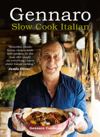 Gennaro: Slow Cook Italian - Gennaro Contaldo