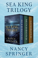 Sea King Trilogy - Madbond, Mindbond, and Godbond - Nancy Springer