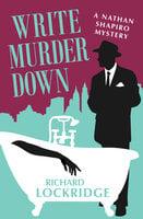 Write Murder Down - Richard Lockridge