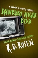 Saturday Night Dead - R.D. Rosen
