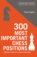 300 Most Important Chess Positions - Thomas Engqvist