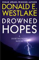 Drowned Hopes - Donald E. Westlake