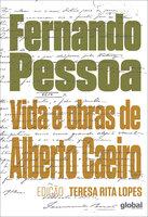 Vida e obras de Alberto Caeiro - Fernando Pessoa