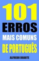 101 Erros mais comuns de português - Alfredo Duarte